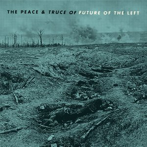 Image for 'The Peace & Truce Of Future Of The Left'