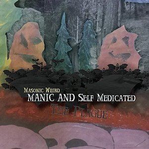 Image for 'Manic and Self Medicated (The Plague)'