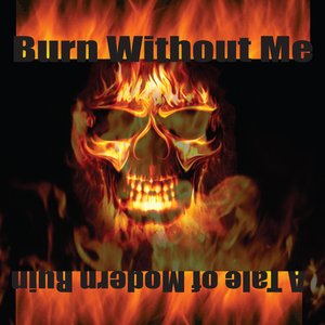 Image for 'Burn Without Me'