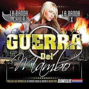 Image for 'La Guerra Del Mambo - La Banda Chula Y La Banda X'