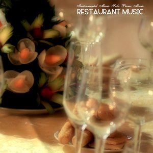 Image for 'Restaurant Music - Solo Piano Music Edition, Instrumental Relaxing Background Music'