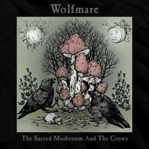 Image for 'The Sacred Mushroom and the Crows'