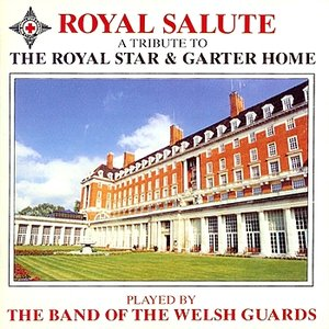 Image for 'Royal Salute - A Tribute To The Royal Star & Garter Home'