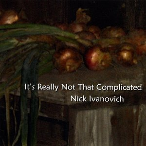 Image for 'It's Really Not That Complicated'