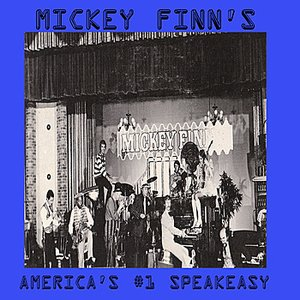 Image for 'Mickey Finn's, America's #1 Speakeasy'
