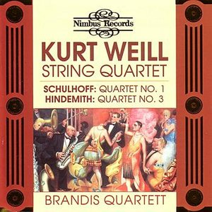 Image for 'Schulhoff / Weill / Hindemith: String Quartetts'