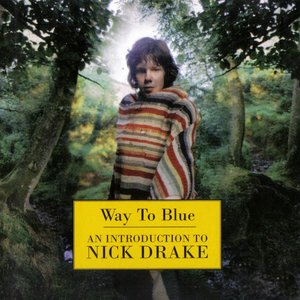 Image for 'Way to Blue: An Introduction to Nick Drake'