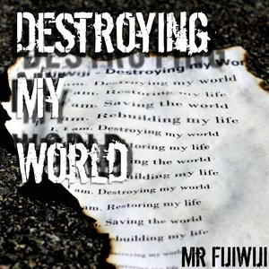 Imagem de 'Destroying My World'