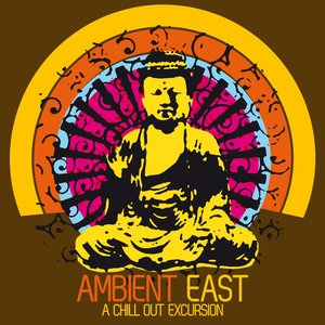 Image for 'Ambient East - a Chill Out Excursion'
