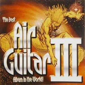 Image for 'The Best Air Guitar Album in the World... III (disc 1)'
