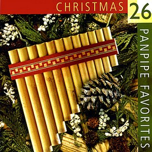 Image for '26 Christmas Panpipe Favorites Played on authentic European & Andean Panflutes/Panpipes'