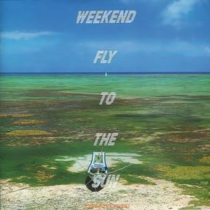 Image for 'Weekend Fly To The Sun'