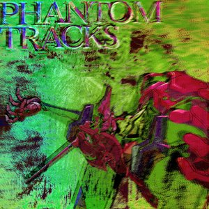 Image for 'Phantom Tracks'