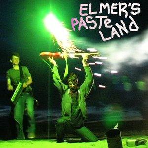 Image for 'Elmer's Paste Land'