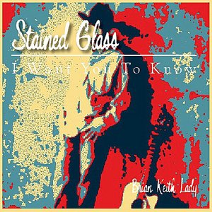 Image for 'I Want You to Know (Stained Glass)'
