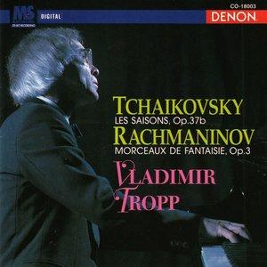 Imagem de 'Tchaikovsky: Les Saisons, Op. 37b - Rachmaninov: Morceaux de Fantaisue, Op. 3'