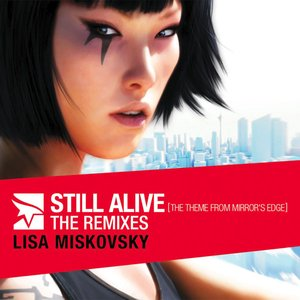 Image for 'Still Alive (The Theme From Mirror's Edge)- The Remixes (North American Version)'