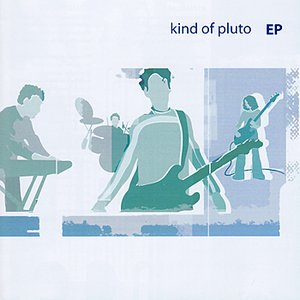 Image for 'Kind of Pluto EP'