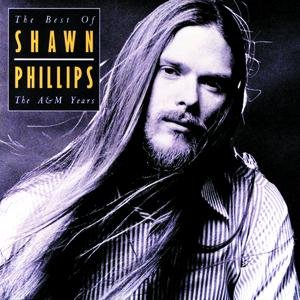 Image for 'The Best Of Shawn Phillips - The A&M Years'
