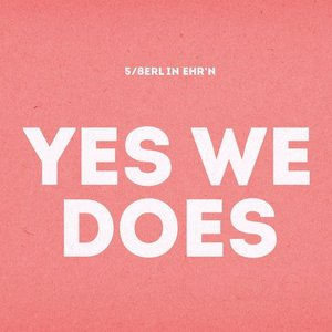 Image for 'Yes We Does'