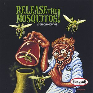 Imagem de 'Release The Mosquitos'