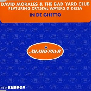 Image for 'David Morales & The Bad Yard Club feat. Crystal Waters & Delta'