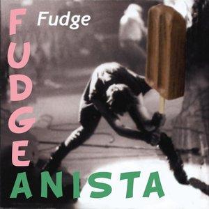 Image for 'Fudgeanista'