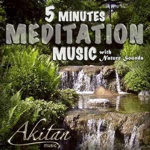 Image for '5 Minutes Meditation Music With Nature Sounds'