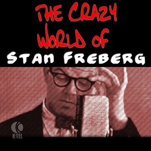 Image for 'The Crazy World Of Stan Freberg'