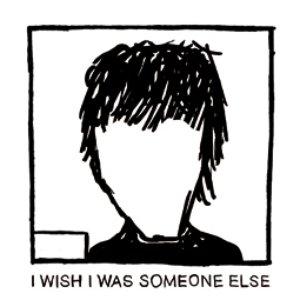 Bild für 'i wish i was someone else'