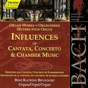 Image for 'Johann Sebastian Bach: Organ Works - Influences of Cantata, Concerto & Chamber Music'