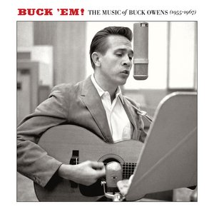 Imagen de 'Buck 'Em: The Music Of Buck Owens (1955-1967)'