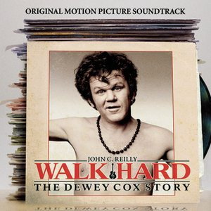 "Image for 'Walk Hard: The Dewey Cox Story ""Original Motion Picture Soundtrack""'"