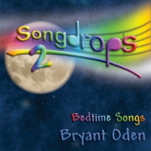 Image for 'Songdrops 2: Bedtime Songs'