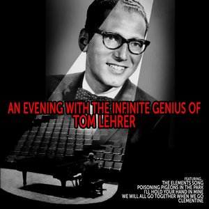 Image for 'An Evening with the Infinite Genius of Tom Lehrer'