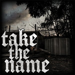 Image for 'Take The Name'