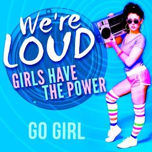 Imagem de 'We're Loud: Girls Have the Power'