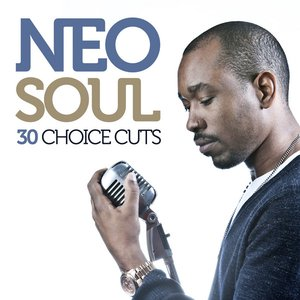 Image for 'Neo Soul: 30 Choice Cuts'