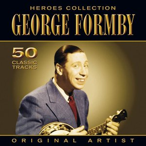 Image for 'Heroes Collection - George Formby'