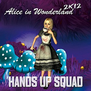 Image pour 'Hands Up Squad - Alice In Wonderland 2012 (Hardmaster Club Remix)'