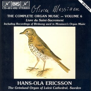 Bild für 'Messiaen: Complete Organ Music, Vol. 6'