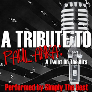 Image for 'A Tribute To Paul Anka: A Twist On The Hits'