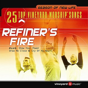 Image for '25 Top Vineyard Worship Songs (Refiner's Fire)'