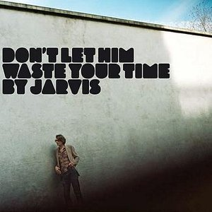 Image for 'Don't Let Him Waste Your Time'