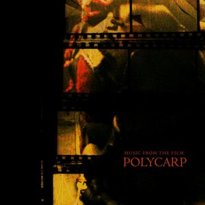 Image pour 'Polycarp: Original Motion Picture Soundtrack'