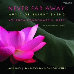 Image for 'Never Far Away: Music of Bright Sheng'