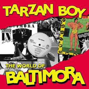 Image for 'Tarzan boy: the world of Baltimora'