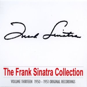 Image for 'The Frank Sinatra Collection - Vol. Thirteen'
