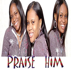 Image for 'Praise Him'