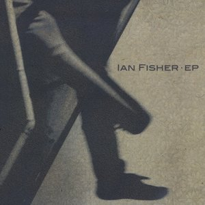 Image for 'The Ian Fisher EP'